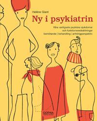 Ny i psykiatrin : våra vanligaste psykiska sjukdomar och funktionsnedsättningar – bemötande, behandling, anhörigperspektiv