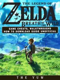 Legend of Zelda Breath of the Wild Game Cheats, Walkthroughs How to Download Guide Unofficial
