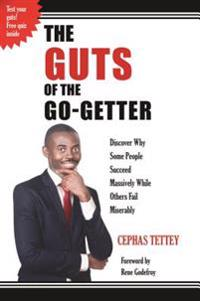 THE GUTS OF THE GO-GETTER