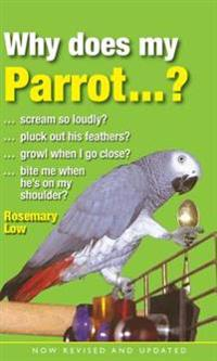 Why Does My Parrot…?
