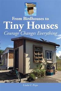 From Birdhouses to Tiny Houses