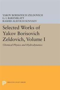 Selected Works of Yakov Borisovich Zeldovich, Volume I