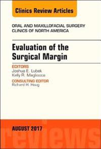 Evaluation of the Surgical Margin, An Issue of Oral and Maxillofacial Clinics of North America, E-Book