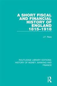 Short Fiscal and Financial History of England, 1815-1918