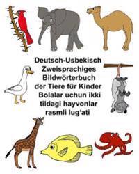 Deutsch-Usbekisch Zweisprachiges Bildwörterbuch Der Tiere Für Kinder Bolalar Uchun Ikki Tildagi Hayvonlar Rasmli Lug'ati