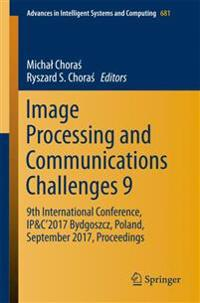 Image Processing and Communications Challenges 9