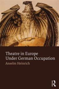 Theatre in Europe Under German Occupation