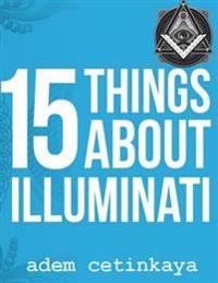 15 Things About  Illuminati