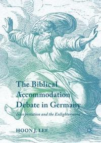 The Biblical Accommodation Debate in Germany
