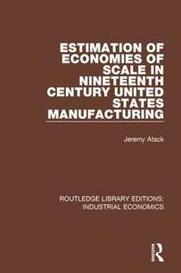 Estimation of Economies of Scale in Nineteenth Century United States Manufacturing