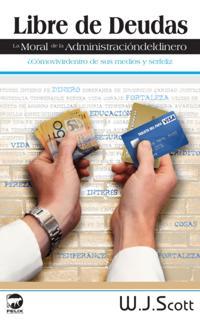 Libre de Deudas, la moral de la administracion del dinero