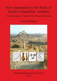 New Approaches to the Study of Surface Palaeolithic Artefacts