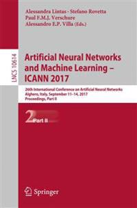 Artificial Neural Networks and Machine Learning – Icann 2017