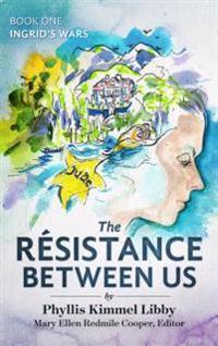 Resistance Between Us:  Book One