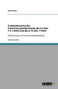 Problembereiche Der Entstrickungstatbestande Des 4 ABS. 1 S. 3 Estg Und Des 12 ABS. 1 Kstg