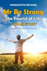 Mr Be Strong: The Tourist of Life