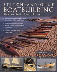 Stitch-And-Glue Boatbuilding: How to Build Kayaks and Other Small Boats