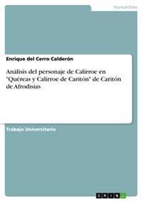 An�lisis del Personaje de Cal�rroe En Qu�reas y Cal�rroe de Carit�n de Carit�n de Afrodisias