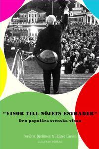 Visor till nöjets estrader : den populära svenska visan - Holger Larsen pdf epub