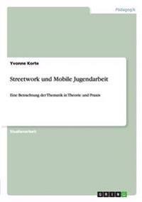 Streetwork Und Mobile Jugendarbeit