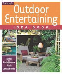 Outdoor Entertaining Idea Book