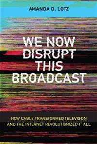 We Now Disrupt This Broadcast