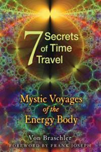 The 7 Secrets of Time Travel