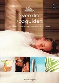 Svenska spaguiden : 80 spaanläggingar från norr till söder