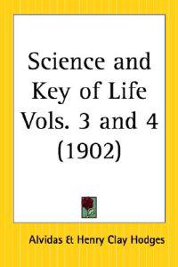 Science and Key of Life 1902