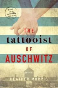 Tattooist of auschwitz - the heart-breaking and unforgettable international