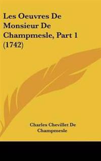 Les Oeuvres De Monsieur De Champmesle