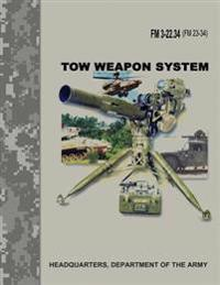 Tow Weapon System (FM 3-22.34 / FM 23-34)