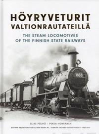 Höyryveturit Valtionrautateillä - The Steam Locomotives of the Finnish State Railways