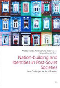 Nation-building and Identities in Post-Soviet Societies