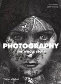 Photograpgy: The Whole Story