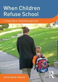 When Children Refuse School