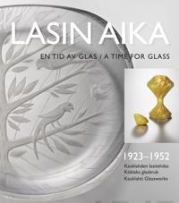 Lasin aika - En tid av glas - A time for glass