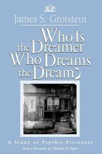 Who Is the Dreamer, Who Dreams the Dream?