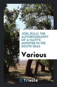 Joel Bulu: The Autobiography of a Native Minister in the South Seas