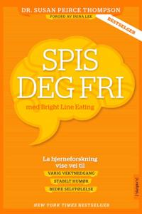Spis deg fri; med Bright line eating