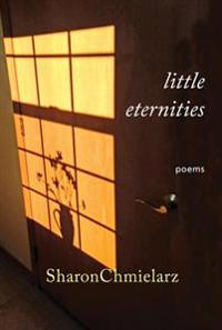Little Eternities: Poems