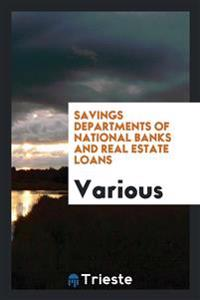 Savings Departments of National Banks and Real Estate Loans