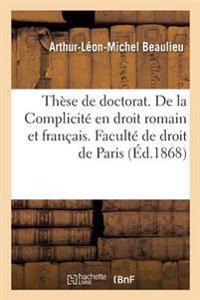 These Pour Le Doctorat. de la Complicite En Droit Romain Et En Droit Francais