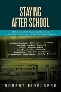 Staying After School: 19 Students (for Real!) Have the Next What-If Word on Remarkable Fictional Teachers and Their Often Challenging Classe