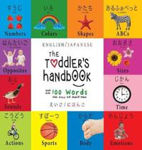 The Toddler's Handbook: Bilingual (English / Japanese) (¿¿¿ / ¿¿¿¿) Numbers, Colors, Shapes, Sizes, ABC Animals, Opposites, and Sounds, with over 100