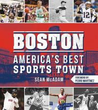 Boston: America's Best Sports Town