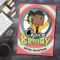 Choice och Brainy möter framtiden