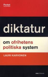 Diktatur : om ofrihetens politiska system