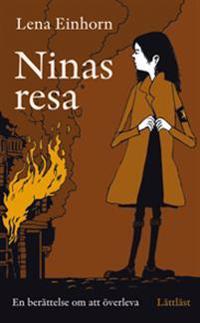 Ninas resa : en berättelse om att överleva / Lättläst