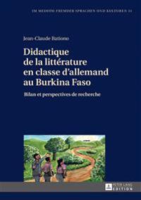 Didactique de la Littérature En Classe d'Allemand Au Burkina Faso: Bilan Et Perspectives de Recherche